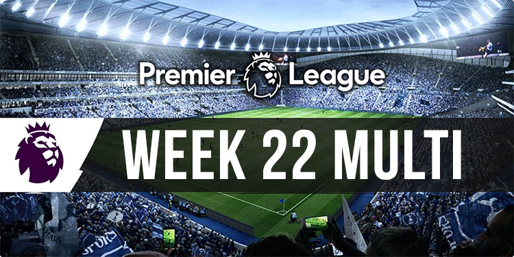 Week 22 EPL multi